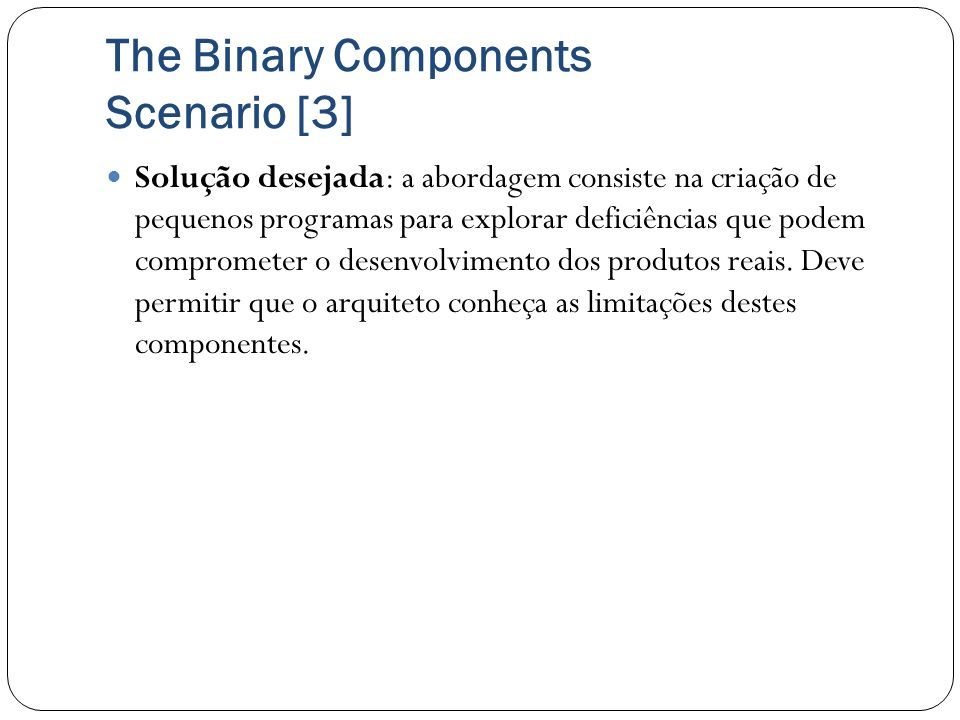 The Binary Components Scenario [3]